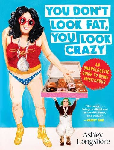 you-dont-look-fat-you-look-crazy-an-unapologetic-guide-to-being-ambitchous