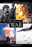 Confronting War: An Examination of Humanity's Most Pressing Problem, Ronald J. Glossop, 078641121X