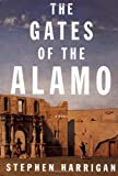 Front cover for the book The Gates of the Alamo by Stephen Harrigan