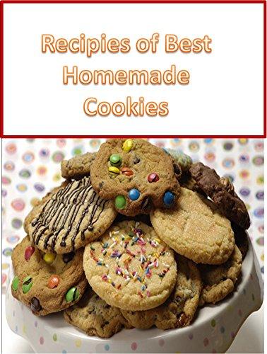 Recipies of Best Homemade Cookies