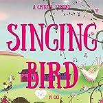 Singing Bird: A Chinese Story | Ci Ci
