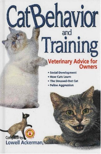 Cat Behavior and Training: Veterinary Advice for Owners by Tfh Pubns Inc