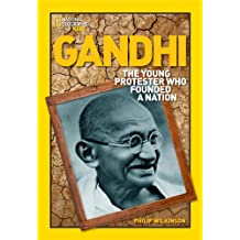 World History Biographies: Gandhi: The Young Protester Who Founded a Nation