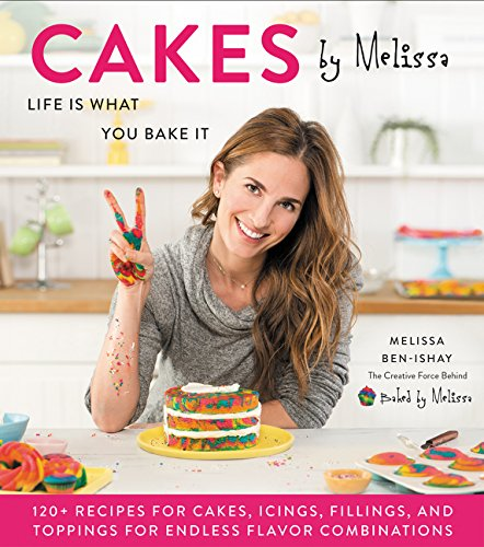 Cakes by Melissa: Life Is What You Bake It cover