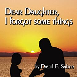 Dear Daughter, I Forgot Some Things