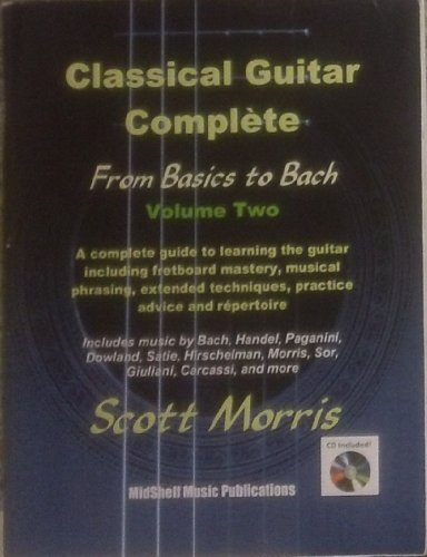 Classical Guitar Complete: From Basics to Bach (Volume 2)