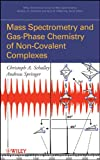 Mass Spectrometry of Non-Covalent Complexes