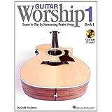 Guitar Worship - Method Book 1: Learn to Play by Strumming Praise Songs ~ Garth Heckman