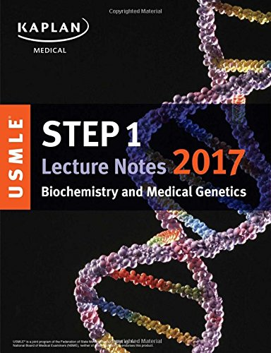 USMLE Step 1 Lecture Notes 2017: Biochemistry and Medical Genetics (USMLE Prep)