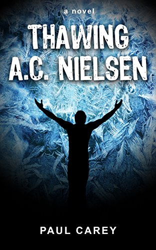 Thawing A.C. Nielsen by [Carey, Paul]