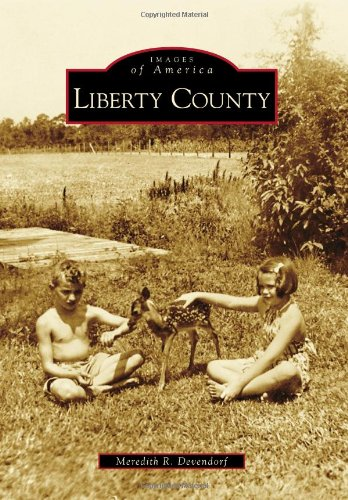Liberty County (Images of America) pdf epub
