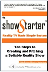 The Show Starter Reality TV Made Simple System: Ten Steps to Creating and Pitching a Sellable Reality Show by DMA/Donna Michelle Anderson (December 17, 2006) Spiral-bound Spiral-bound