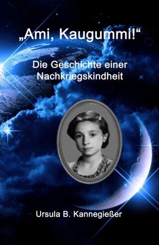 ami-kaugummi-die-geschichte-einer-nachkriegskindheit-german-edition
