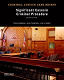 Significant Cases in Criminal Procedure, Craig Hemmens and Alan Thompson, 0199957916