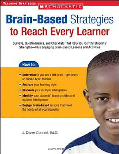 Brain-Based Strategies to Reach Every Learner: Surveys, Questionnaires, and Checklists That Help You Identify Students' Strengths-Plus Engaging Brain-Based Lessons and Activities (Teaching Strategies)