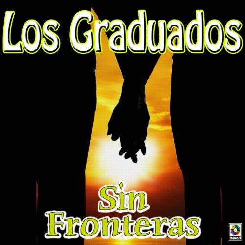 ... Sin Fronteras - Los Graduados .