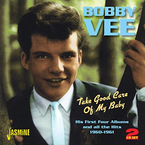 Take Good Care of My Baby (The Very Best Of Bobby Vee)