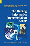 The Nursing Informatics Implementation Guide (Health Informatics)