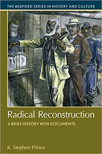 Radical Reconstruction A Brief History With Documents Bedford