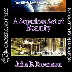 A Senseless Act of Beauty