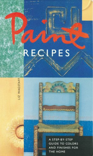 paint-recipes-a-step-by-step-guide-to-colors-and-finishes-for-the-home
