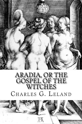 Download Aradia, or the Gospel of the Witches PDF