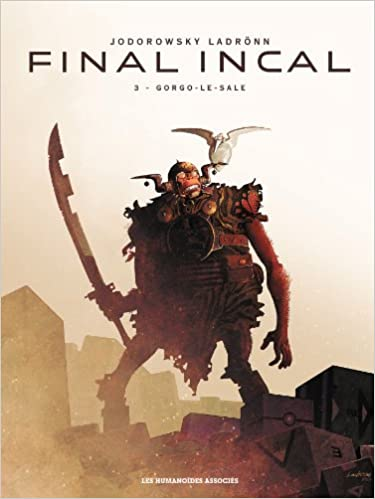 Final Incal - Tome 3 - Gorgo-le-Sale
