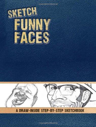 Download Sketch Funny Faces: A Draw-Inside Step-by-Step Sketchbook (IPSK) pdf epub
