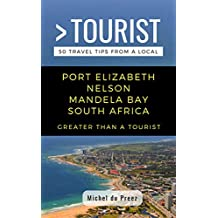 GREATER THAN A TOURIST- PORT ELIZABETH  NELSON MANDELA BAY SOUTH AFRICA: 50 Travel Tips from a Local