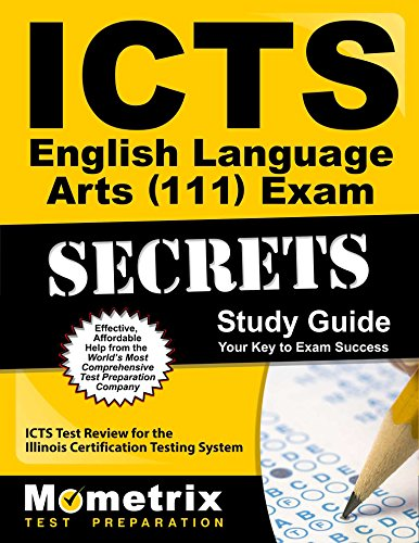ICTS English Language Arts (111) Exam Secrets Study Guide: ICTS Test Review for the Illinois Certification Testing System