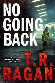 No Going Back (Sawyer Brooks Book 3)