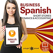 Business Spanish: Parallel Text: Finance & Accounting: Short Stories: Learn Business Spanish, Book 4 Audiobook by  Polyglot Planet Publishing Narrated by  Polyglot Planet