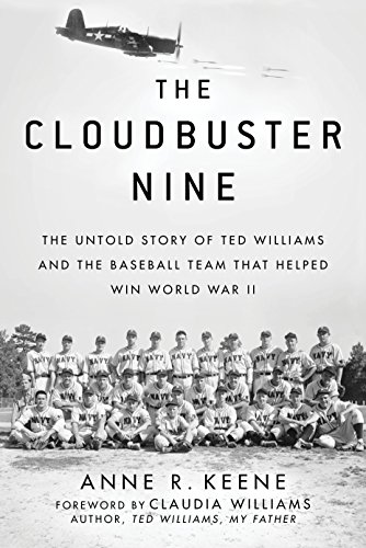 The Cloudbuster Nine: The Untold Story of Ted Williams and the Baseball Team That Helped Win World War II (Batting Tigers)