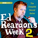 Ed Reardon's Week: The Complete Second Series Radio/TV Program by Christopher Douglas, Andrew Nickolds Narrated by  uncredited