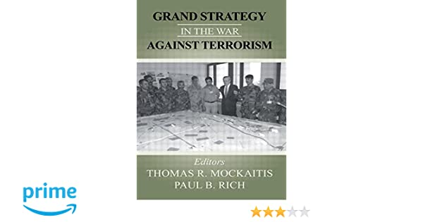 Grand Strategy in the War Against Terrorism