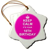 3dRose orn_157651_1 Keep Calm Its Your 18Th Birthday Hot Pink Girls Fun Stay Calm Turning Eighteen Adult- Snowflake Ornament, Porcelain, 3-Inch