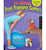 By Kyra Sundance - 10-Minute Dog Training Games: Quick and Creative Activities for the Busy Dog Owner (9.1.2011)