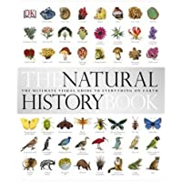 The Natural History Book: The Ultimate Visual Guide