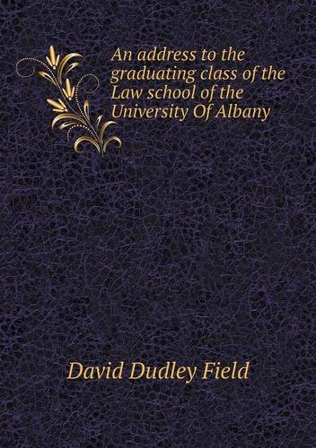 An address to the graduating class of the Law school of the University Of Albany pdf epub