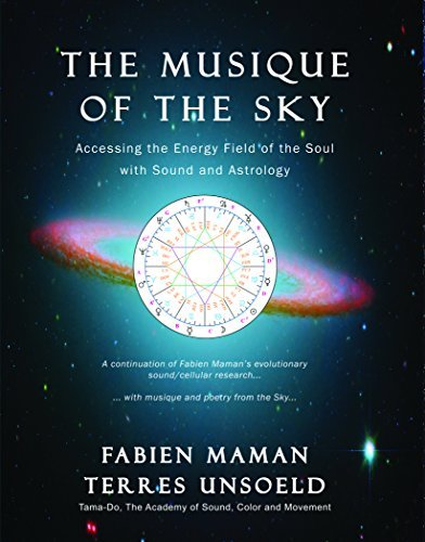 The Musique of the Sky ~ Accessing the Energy Field of the Soul with Sound and Astrology
