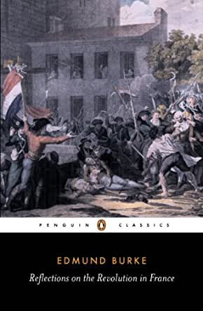 the reflections of the french revolution and the french monarch by edmund burke Review of reflections on the revolution in france by edmund burke  the old  french monarchy and aristocracy had had their faults, burke.
