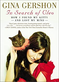 In Search of Cleo: How I Found My Kitty and Lost My Mind by [Gershon, Gina]