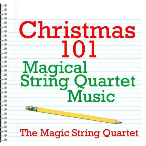 Christmas 101 - Magical String Quartet Music