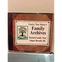 Family Tree Maker's Family Archives World Family Tree Super Bundle III