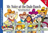 Mr. Noisy at the Dude Ranch (Dr. Maggie's Phonics Readers Series: a New View)
