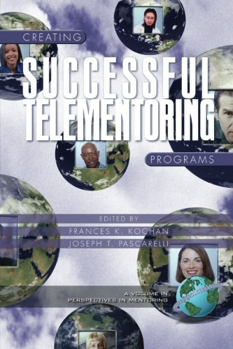 Creating Successful Telementoring Program (Perspectives on Mentoring)