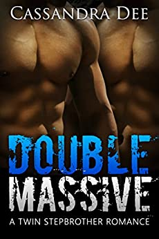 DOUBLE MASSIVE: A Twin Stepbrother Romance by [Dee, Cassandra]