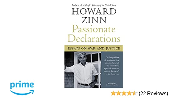 Essays On Importance Of English Passionate Declarations Essays On War And Justice Howard Zinn   Amazoncom Books Thesis In A Essay also Essay Writing Business Passionate Declarations Essays On War And Justice Howard Zinn  Narrative Essay Examples High School
