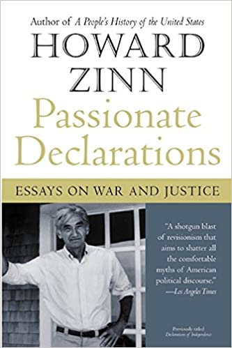 Thesis Essay Example Passionate Declarations Essays On War And Justice Howard Zinn   Amazoncom Books English Class Reflection Essay also Simple Essays In English Passionate Declarations Essays On War And Justice Howard Zinn  Narrative Essay Examples For High School