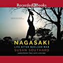 Nagasaki: Life After Nuclear War Audiobook by Susan Southard Narrated by Traci Kato-Kiriyama